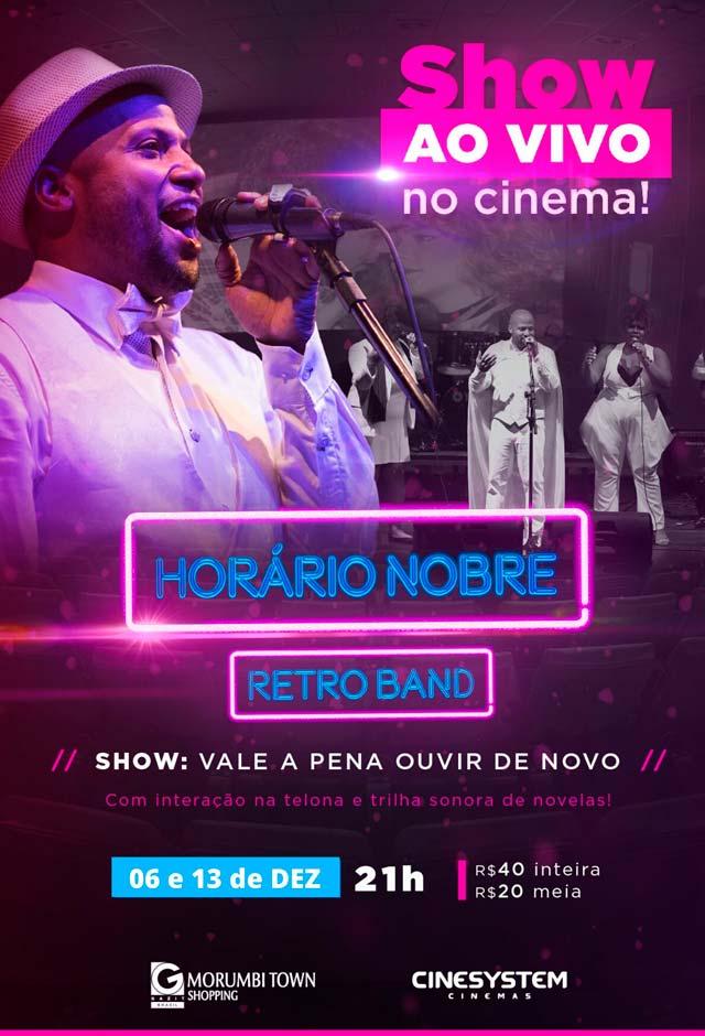 Show Vale a Pena Ouvir de Novo Horário Nobre Retrô Band